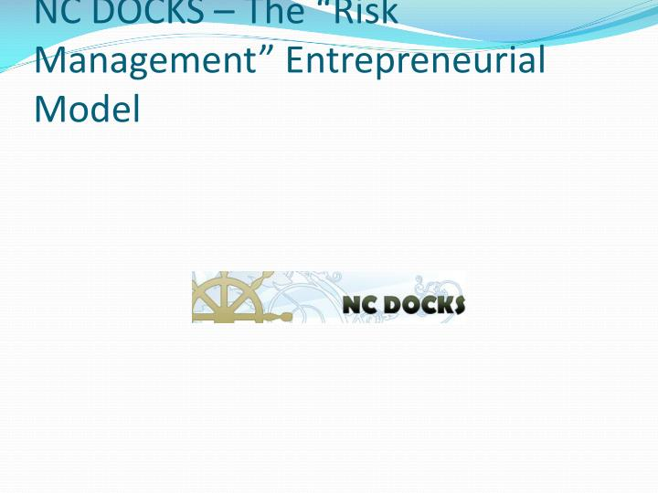 "NC DOCKS – The ""Risk Management"" Entrepreneurial Model"