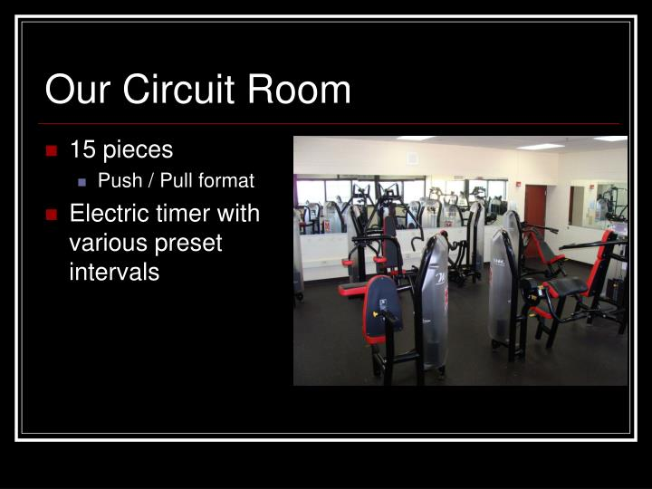 Our Circuit Room