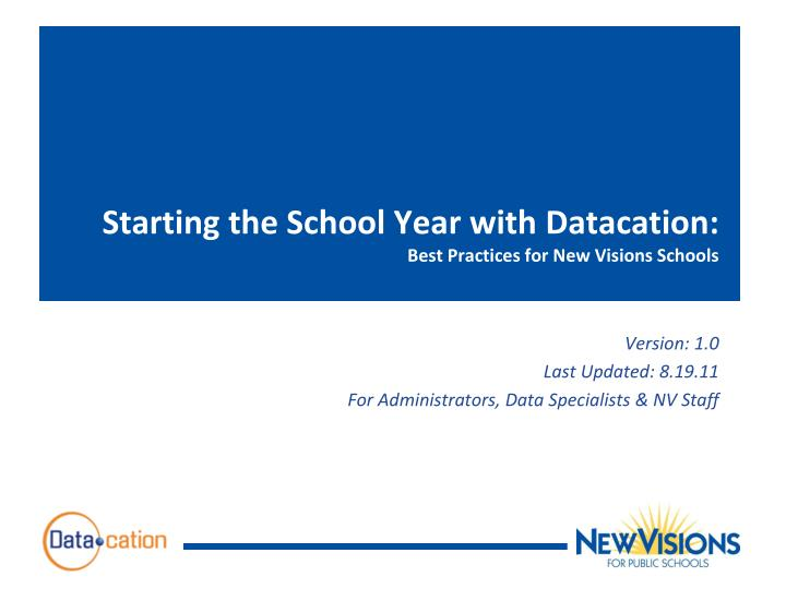 Starting the school year with datacation best practices for new visions schools