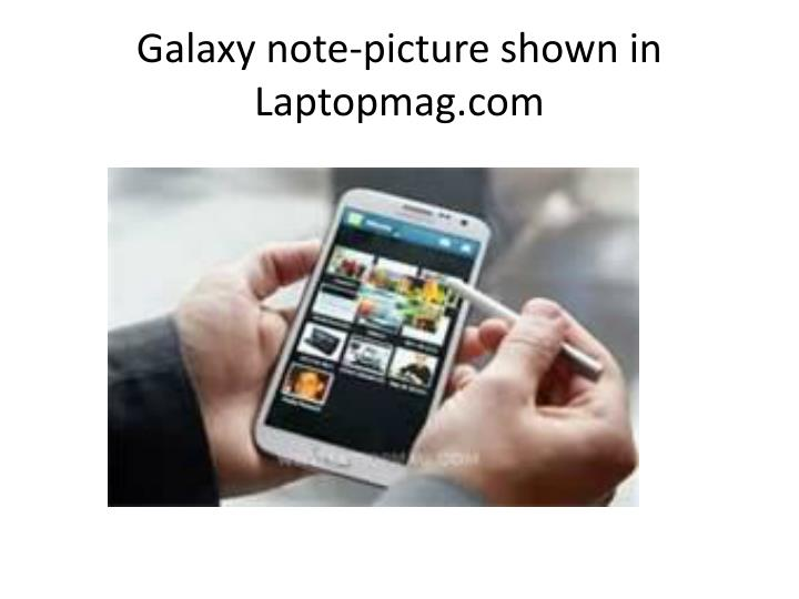 Galaxy note-picture shown in Laptopmag.com