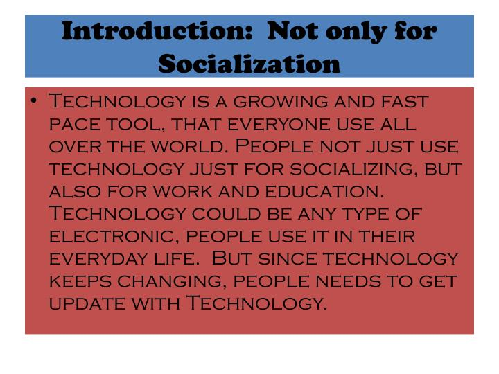 Introduction:  Not only for Socialization