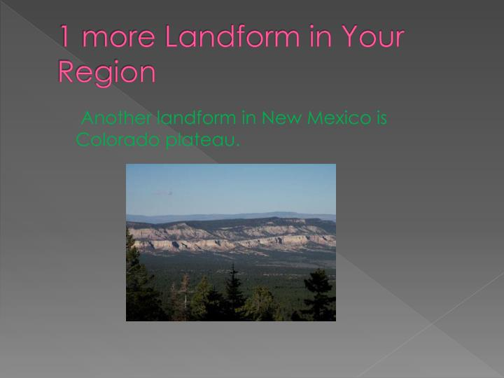 1 more Landform in Your Region