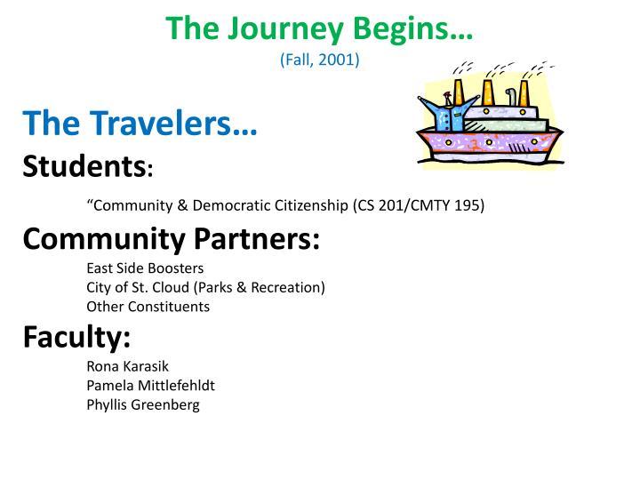 The Journey Begins…