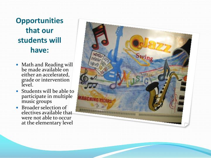 Opportunities that our students will have: