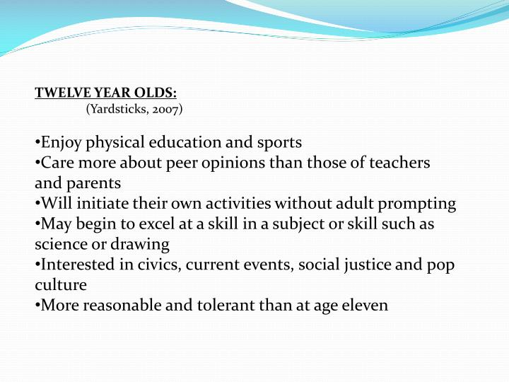 TWELVE YEAR OLDS: