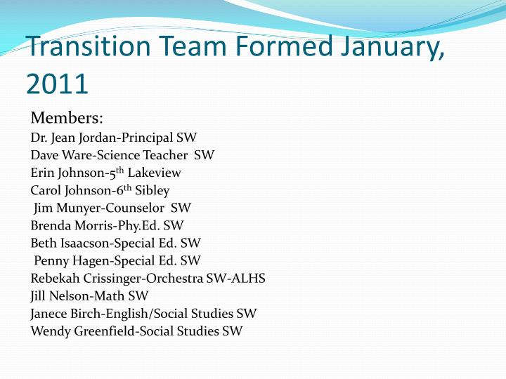 Transition Team Formed January, 2011