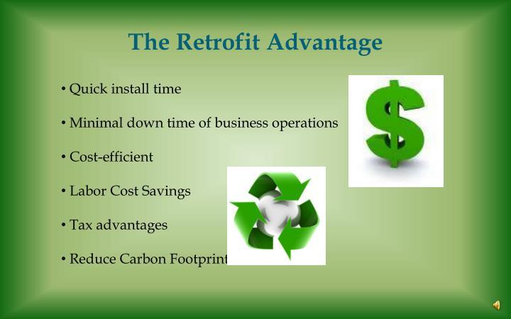The Retrofit Advantage
