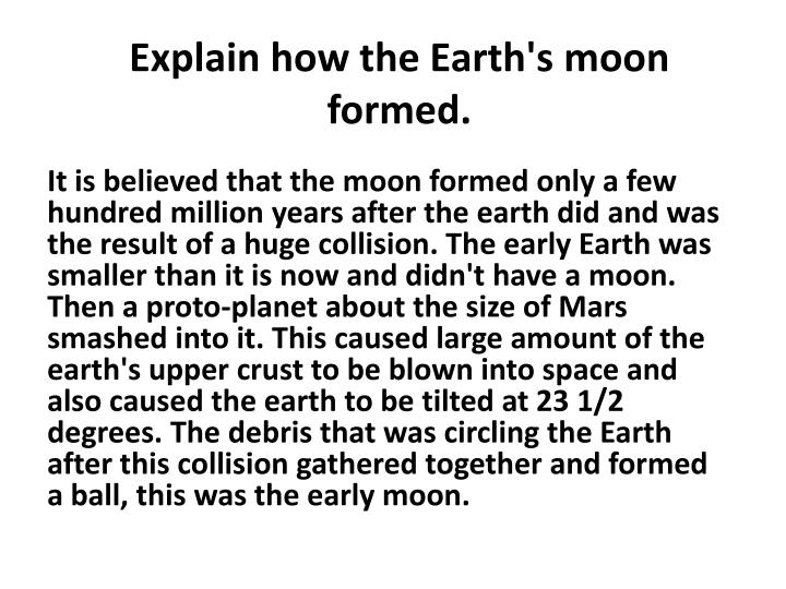 Explain how the Earth's moon formed.