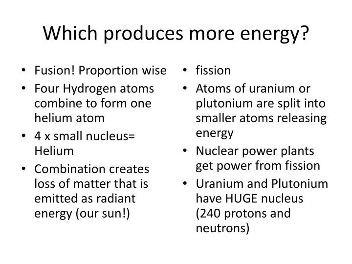 Which produces more energy?