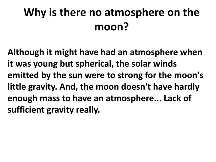 Why is there no atmosphere on the moon?