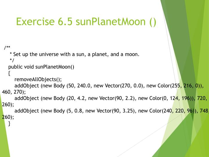 Exercise 6.5 sunPlanetMoon ()