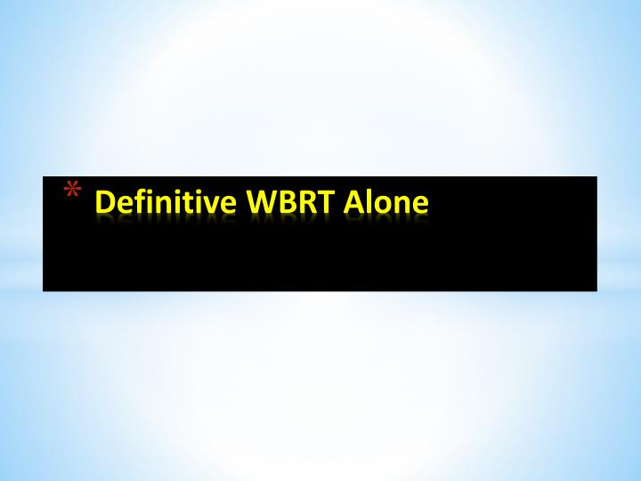 Definitive WBRT Alone