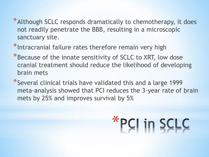 Although SCLC responds dramatically to chemotherapy, it does not readily penetrate the BBB, resulting in a microscopic sanctuary site.