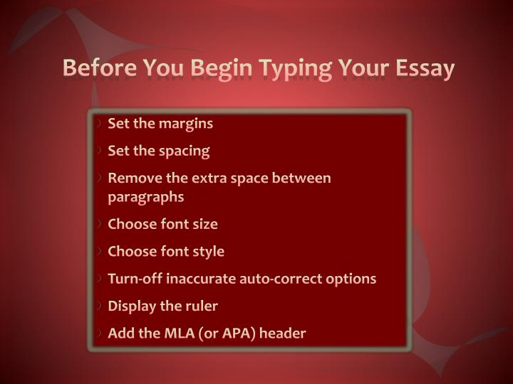 Before You Begin Typing Your Essay