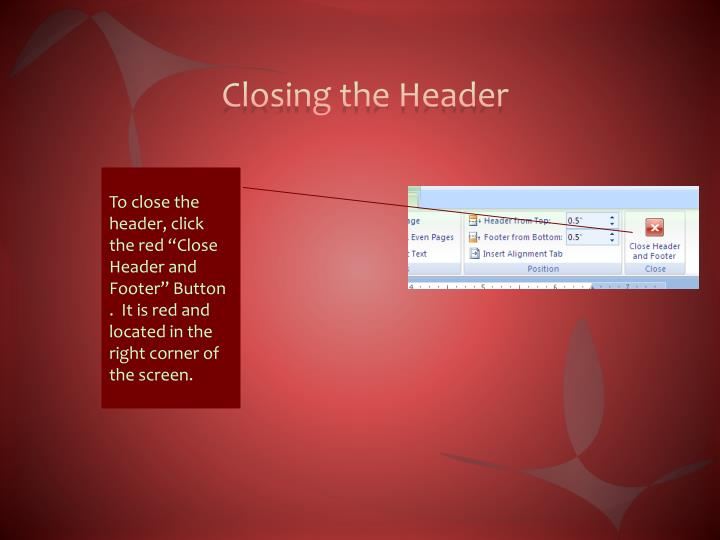 Closing the Header