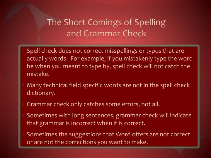 The Short Comings of Spelling