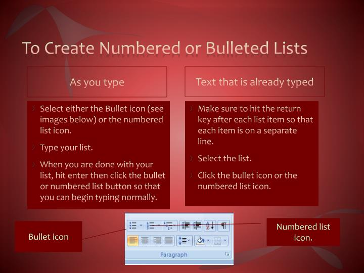 To Create Numbered or Bulleted Lists