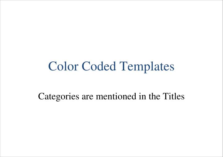 Color coded templates