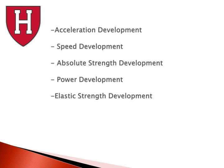 -Acceleration Development