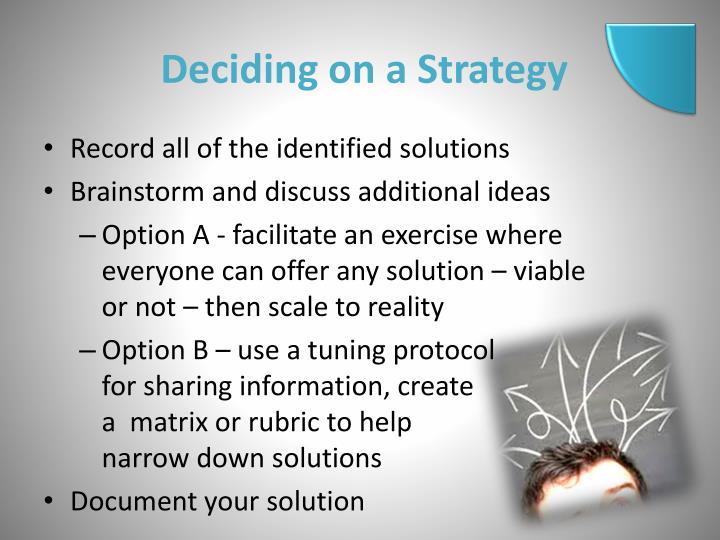 Deciding on a Strategy
