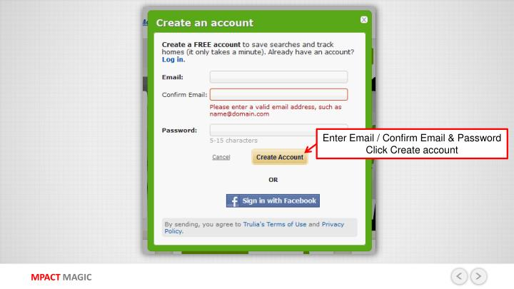 Enter Email / Confirm Email & Password