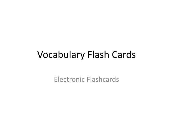 Vocabulary flash cards