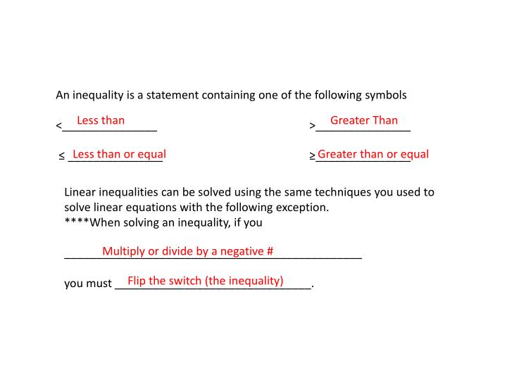 An inequality is a statement containing one of the following