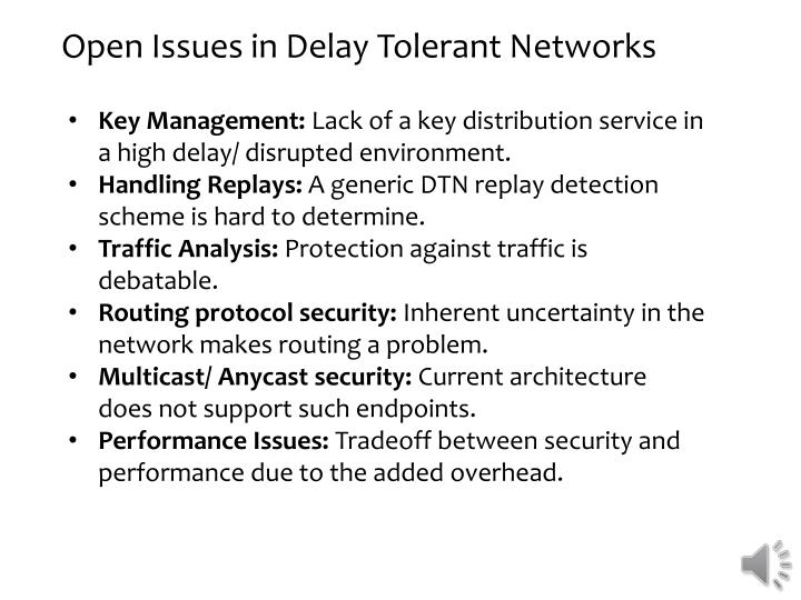 Open Issues in Delay Tolerant Networks