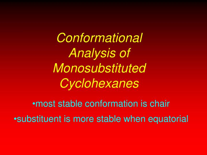 Conformational Analysis of Monosubstituted Cyclohexanes