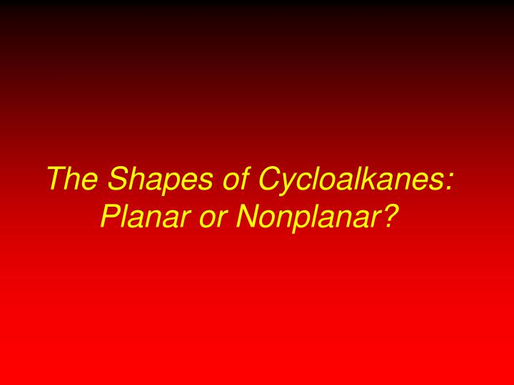 The Shapes of Cycloalkanes: