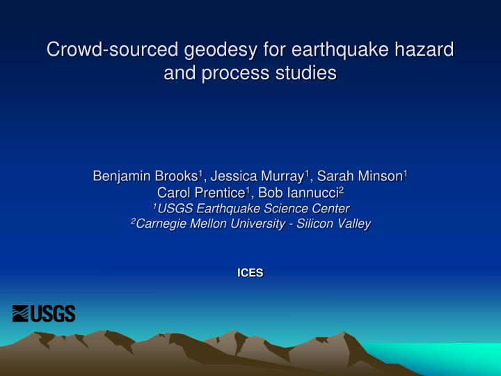Crowd-sourced geodesy for earthquake hazard and process studies