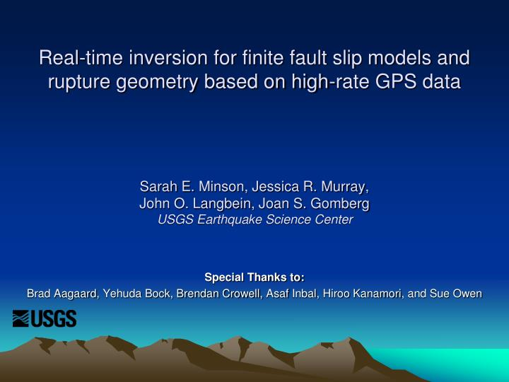 Real-time inversion for finite fault slip models and rupture geometry based on high-rate GPS data