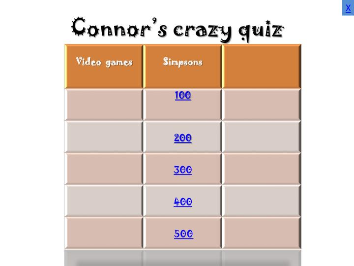 Connor s crazy quiz