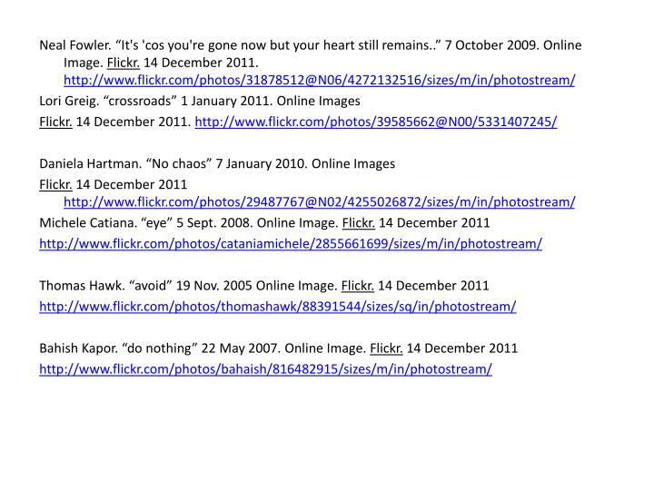 "Neal Fowler. ""It's 'cos you're gone now but your heart still remains.."" 7 October 2009. Online Image."