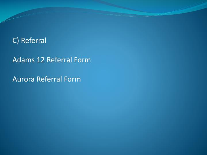 C) Referral