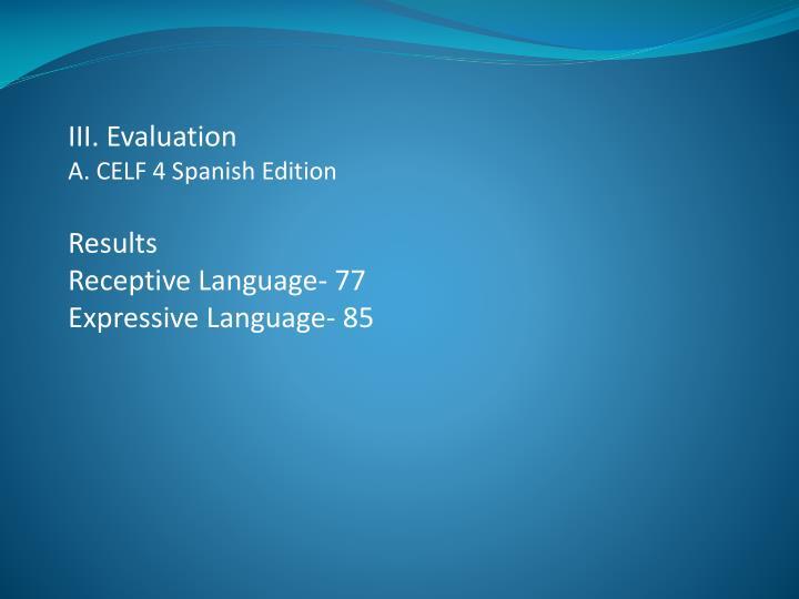III. Evaluation