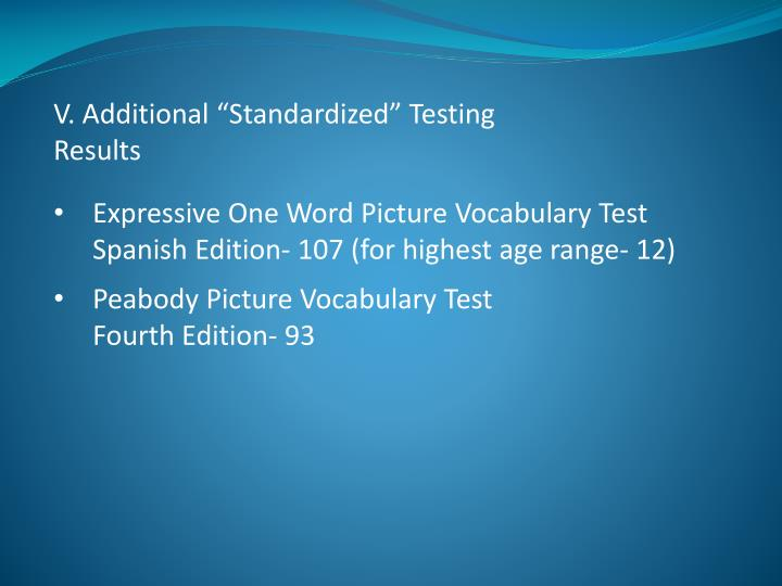 "V. Additional ""Standardized"" Testing"
