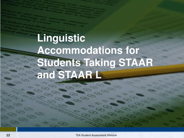 Linguistic Accommodations for Students Taking STAAR and STAAR L