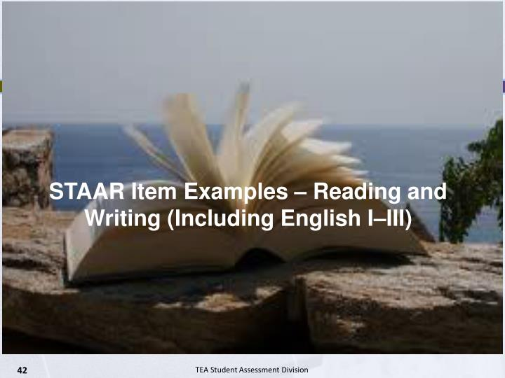 STAAR Item Examples – Reading and Writing (Including English I–III)
