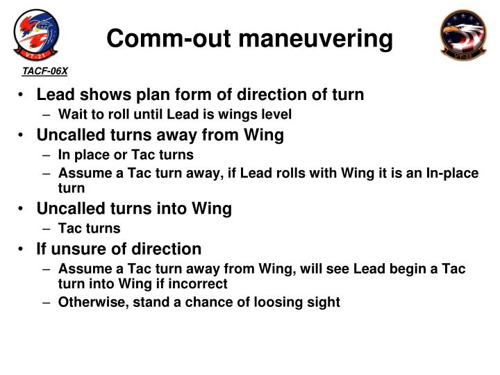 Comm-out maneuvering
