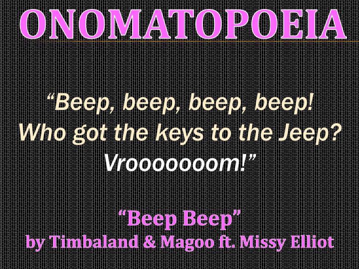 """""""Beep, beep, beep, beep!"""