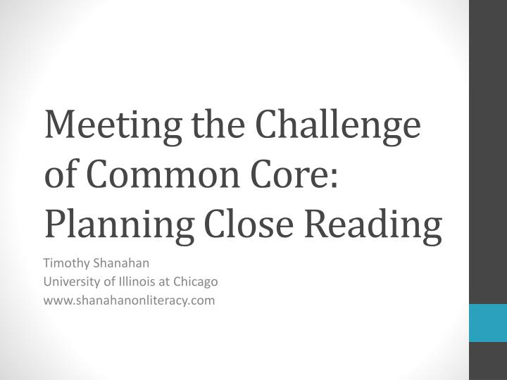 Meeting the Challenge of Common Core: Planning Close Reading