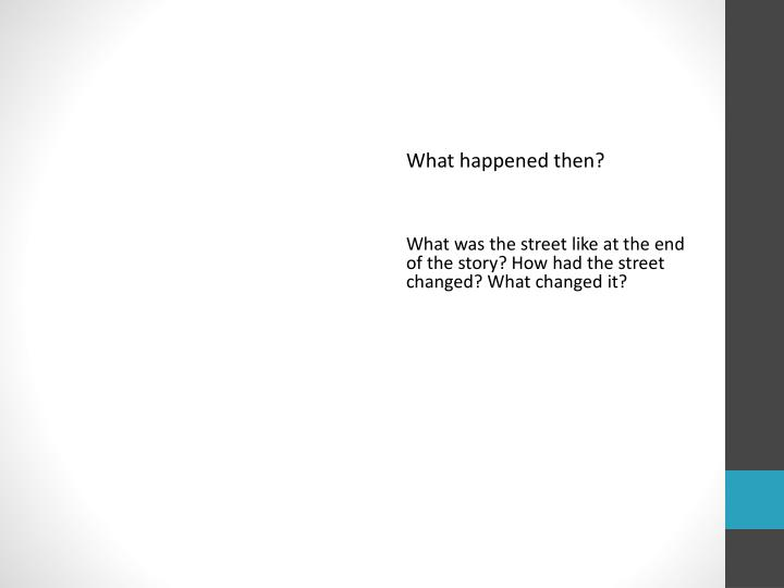 What happened then?
