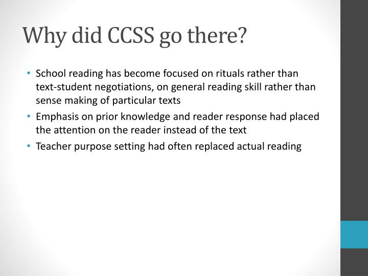 Why did CCSS go there?