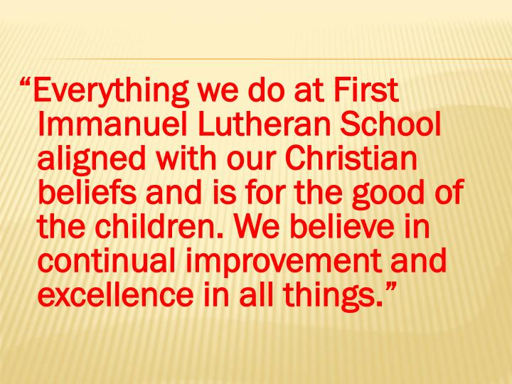 """Everything we do at First Immanuel Lutheran School aligned with our Christian beliefs and is for ..."