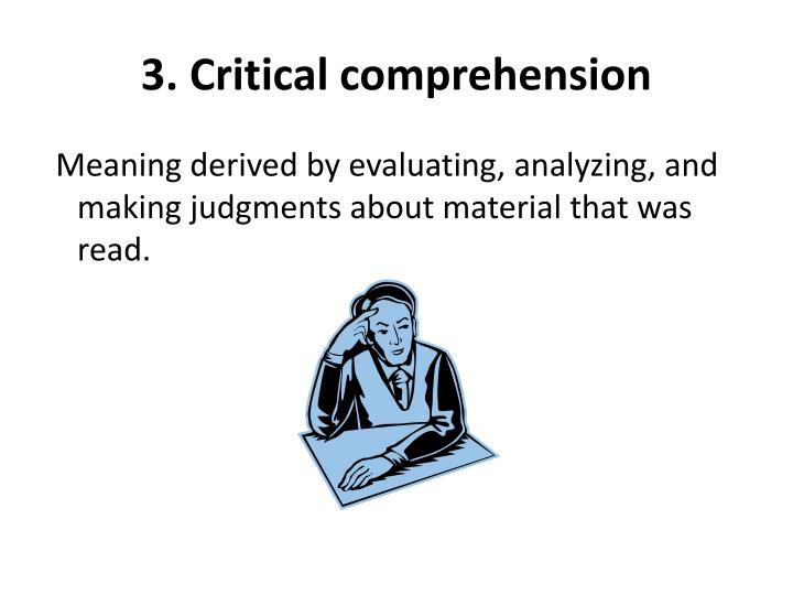 3. Critical comprehension