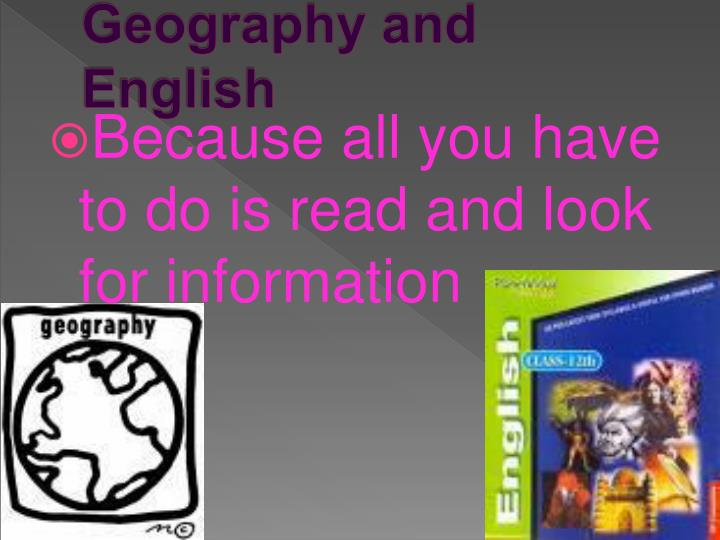 Geography and English