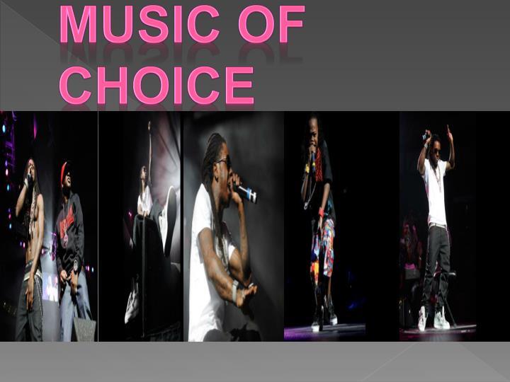 Music of choice