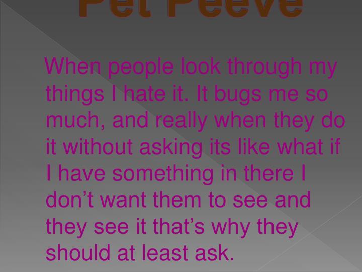 Pet Peeve
