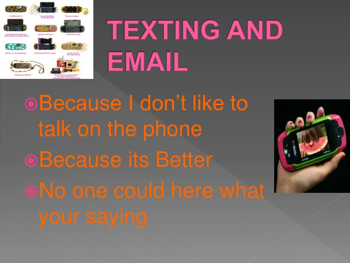 TEXTING AND EMAIL